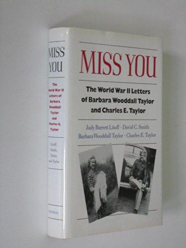 Miss You: The World War II Letters: Litoff, Judy Barrett;