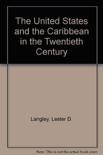 9780820311531: The United States and the Caribbean in the Twentieth Century