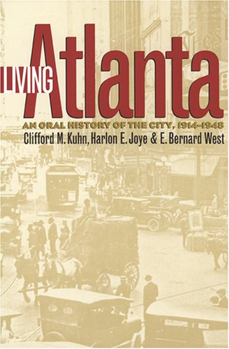 9780820311616: Living Atlanta: An Oral History of the City, 1914-1948 (Brown Thrasher Books Ser.)