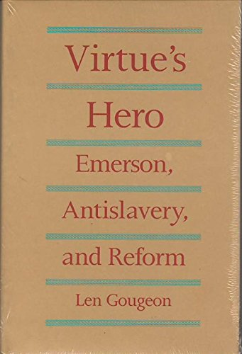 Virtue's Hero: Emerson, Antislavery and Reform