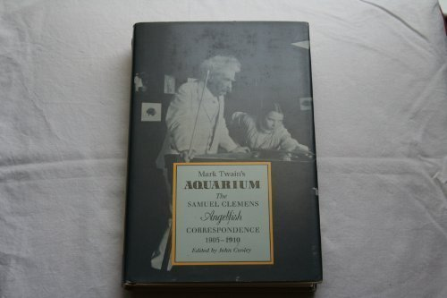 Mark Twain's Aquarium: The Samuel Clemens Angelfish Correspondence, 1905-1910 (9780820312385) by Mark Twain; Samuel Clemens