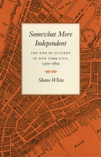 9780820312453: Somewhat More Independent: The End of Slavery in New York City, 1770-1810