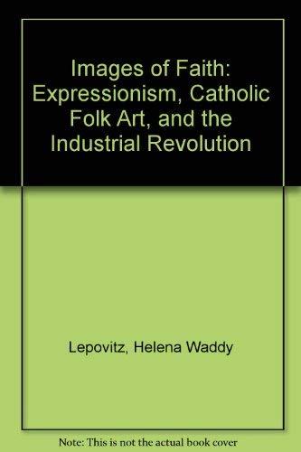 Images of Faith : Expressionism, Catholic Folk: Helena W. Lepovitz