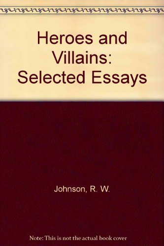 9780820312729: Heroes and Villains: Selected Essays
