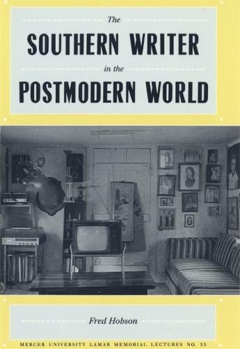 Southern Writer in the Postmodern World (Hardcover): Fred Hobson