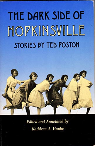 The Dark Side of Hopkinsville : Stories: Ted Poston