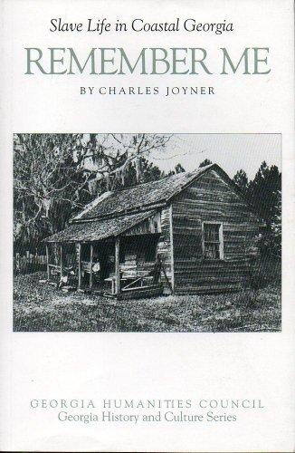 9780820313177: Remember Me: Slave Life in Coastal Georgia (Georgia History and Culture Series)