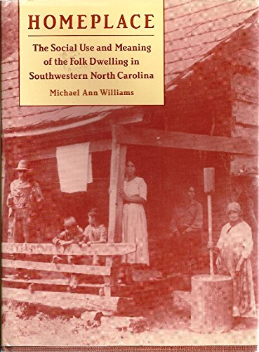 9780820313467: Homeplace: The Social Use and Meaning of the Folk Dwelling in Southwestern North Carolina