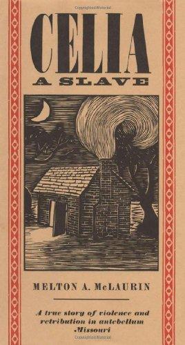 Celia, A Slave.: Mclaurin, Melton A.