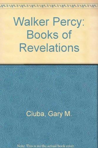 Walker Percy: Books of Revelations: Ciuba, Gary M.