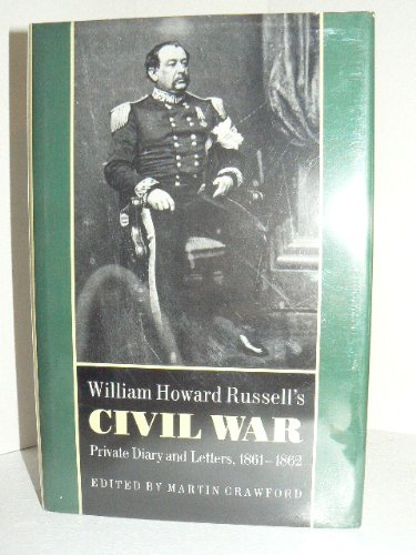 William Howard Russell's Civil War: Private Diary and Letters 1861-1862
