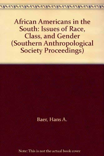 9780820313764: African Americans in the South: Issues of Race, Class, and Gender (Southern Anthropological Society Proceedings)