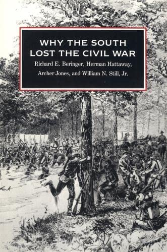 Why the South Lost the Civil War (Paperback): Richard E. Beringer