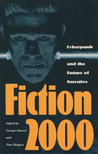 Fiction 2000: Cyberpunk and the Future of Narrative (Proceedings of the J. Lloyd Eaton Conference ...