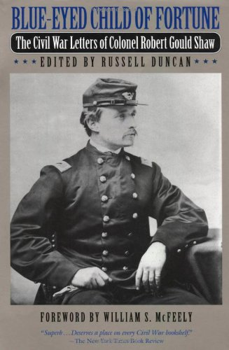 9780820314594: Blue-Eyed Child of Fortune: The Civil War Letters of Colonel Robert Gould Shaw