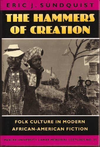 9780820314600: The Hammers of Creation: Folk Culture in Modern African-American Fiction (Mercer University Lamar Memorial Lectures, No. 35)
