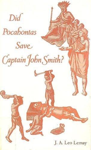 Did Pocahontas Save Captain John Smith? - J. A. Leo Lemay