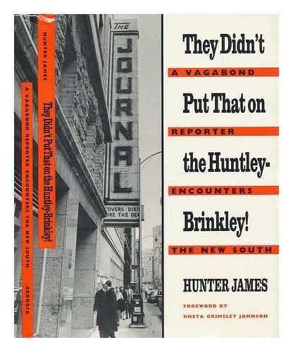 They Didn't Put That on the Huntley-Brinkley!: James, Hunter