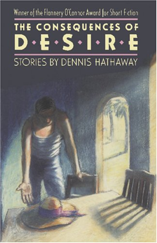 The Consequences of Desire: Hathaway, Dennis