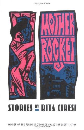 Mother Rocket: Stories (Flannery O'Connor Award for Short Fiction): Ciresi, Rita