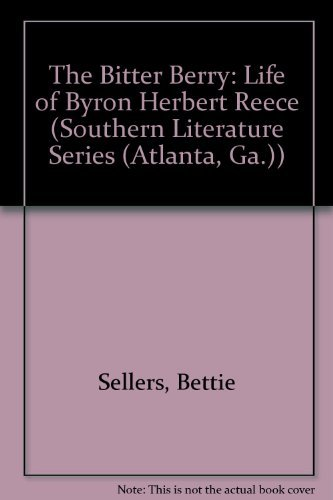 9780820315225: The Bitter Berry: The Life of Byron Herbert Reece (Southern Literature)
