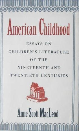 American Childhood Essays On Childrens Literature   American Childhood Essays On Childrens Literature Of The  Nineteenth And Twentieth Centuries