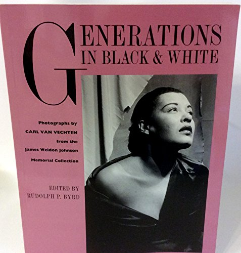 Generations in Black and White: Photographs by Carl Van Vechten from the James Weldon Johnson ...