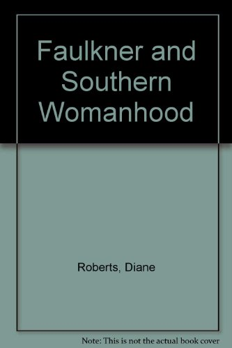 9780820315676: Faulkner and Southern Womanhood