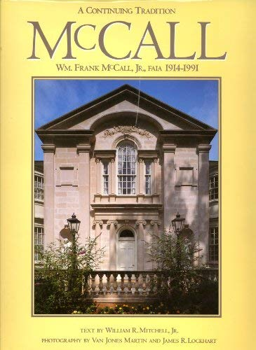 9780820315836: A Continuing Tradition: Wm. Frank McCall, Jr., FAIA, 1914–1991 (Golden Coast Books)
