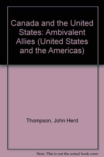 9780820316192: Canada and the United States: Ambivalent Allies