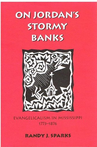 9780820316277: On Jordan's Stormy Banks: Evangelicalism in Mississippi, 1773-1876