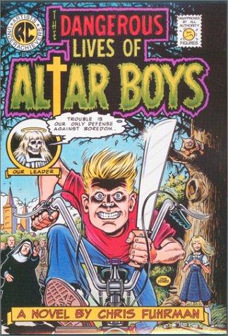 9780820316321: The Dangerous Lives of Altar Boys: A Novel