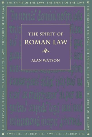 The Spirit of Roman Law (Spirit of the Laws): Watson, Alan