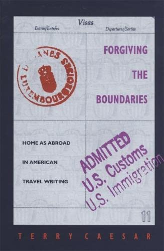 9780820316734: Forgiving the Boundaries: Home as Abroad in American Travel Writing