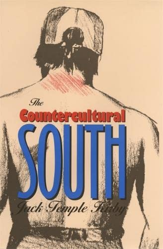 The Countercultural South (Mercer University Lamar Memorial: Kirby, Jack