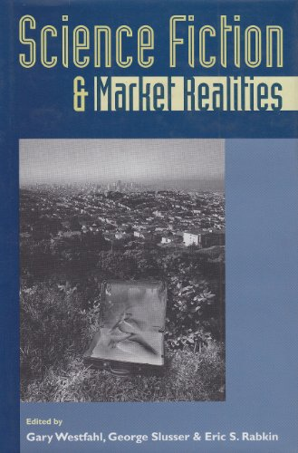 Science Fiction and Market Realities: Gary Westfahl