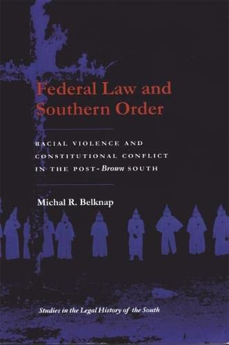 9780820317359: Federal Law and Southern Order: Racial Violence and Constitutional Conflict in the Post-Brown South (Studies in the Legal History of the South Ser.)