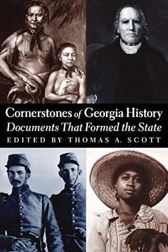 Cornerstones of Georgia History: Documents That Formed: Thomas A Scott