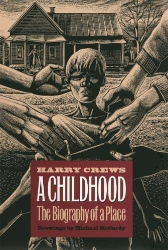A Childhood: The Biography of a Place: Crews, Harry E.