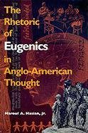 9780820317717: The Rhetoric of Eugenics in Anglo-American Thought (The University of Georgia Humanities Center Series on Science and the Humanities Ser.)