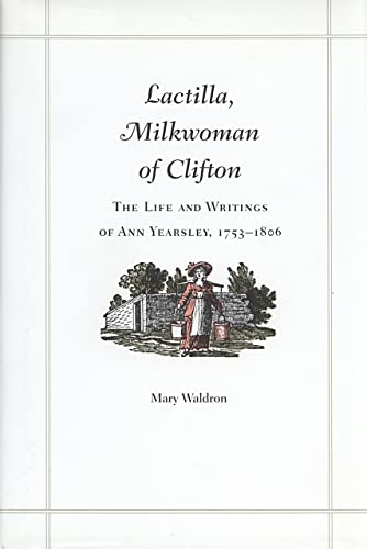 Lactilla, Milkwoman of Clifton: The Life and Writings of Ann Yearsley, 1753-1806 (Hardcover): Ann ...
