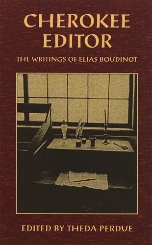 Cherokee Editor: The Writings of Elias Boudinot (Brown Thrasher Books)