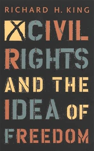 9780820318240: Civil Rights and the Idea of Freedom