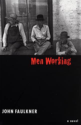 Men Working (Brown Thrasher Books): John Faulkner