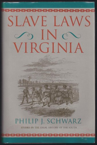 9780820318318: Slave Laws in Virginia (Studies in the Legal History of the South)
