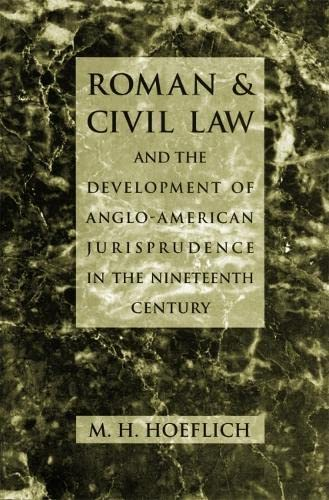 9780820318394: Roman and Civil Law and the Development of Anglo-American Jurisprudence in the Nineteenth Century