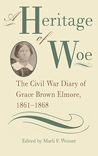 9780820318547: A Heritage of Woe: The Civil War Diary of Grace Brown Elmore, 1861-1868 (Southern Voices from the Past: Women's Letters, Diaries, and Writings Ser.)