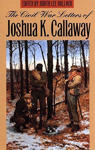 9780820318868: The Civil War Letters of Joshua K. Callaway