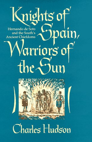 9780820318882: Knights of Spain, Warriors of the Sun: Hernando de Soto and the South's Ancient Chiefdoms