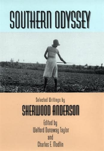 Southern Odyssey: Selected Writings by Sherwood Anderson: Anderson, Sherwood